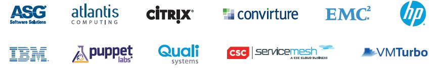 ASG, IBM, CSC ServiceMesh, Puppet Labs, Atlantis Computing, VMTurbo, Citrix, QualiSystems, Hewlett Packard, Convirture, EMC
