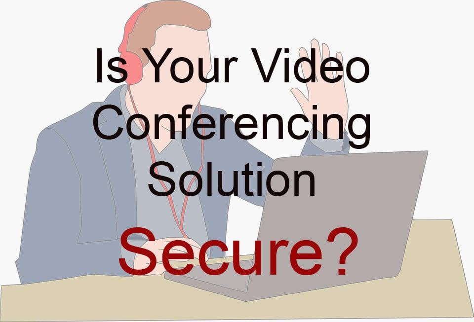 SecureVideoConferencing